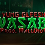 Yung Gleesh – Wasabi New Video