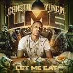 Gansta-Yungin-LME-(Let-Me-Eat)