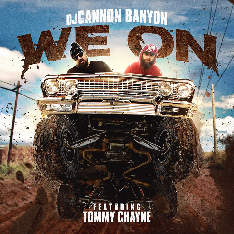 DJ-Cannon-Banyon-Ft.-Tommy-Chayne---We-On